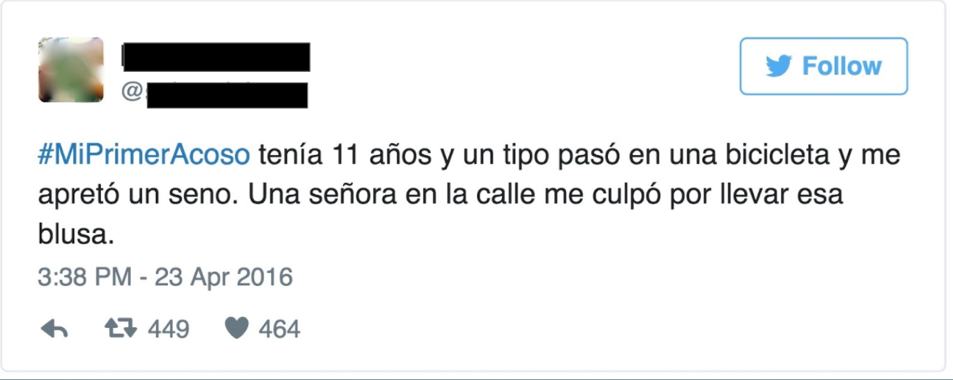 Figure 1: A typical #MiPrimerAcoso tweet. In English: I was eleven years old and a man passed on a bicycle and grabbed my breast. A woman in the street blamed me for wearing that blouse.